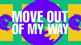 Dennis Quin &amp Shermanology - Move Out Of My Way (Lyric Video)