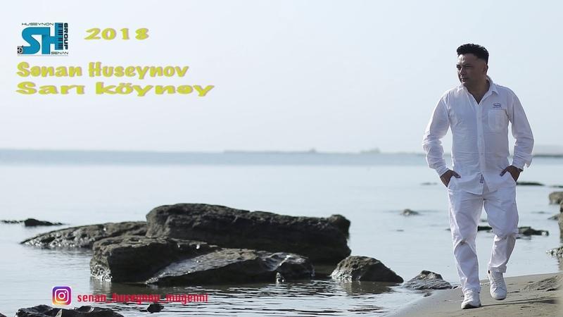 Senan Huseynov ft Behzad - Sari Koynek 2018 ( Xalq Mahnisi )