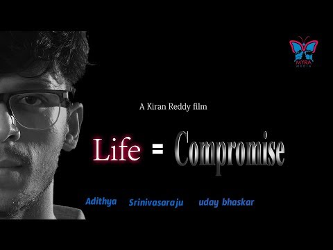 Life = Compromise | Myra Media Short Film | Directed by Kiran Reddy