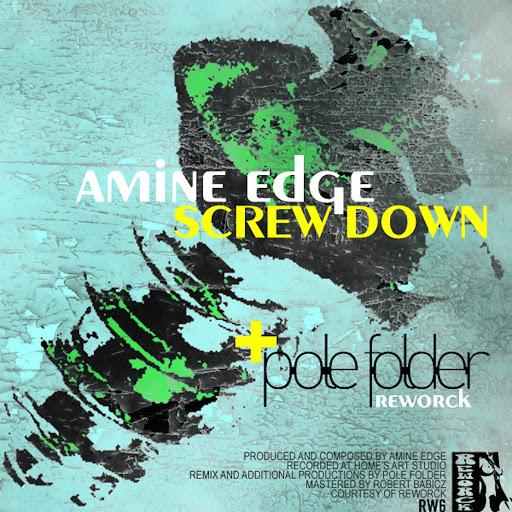 Amine Edge альбом Screw Down