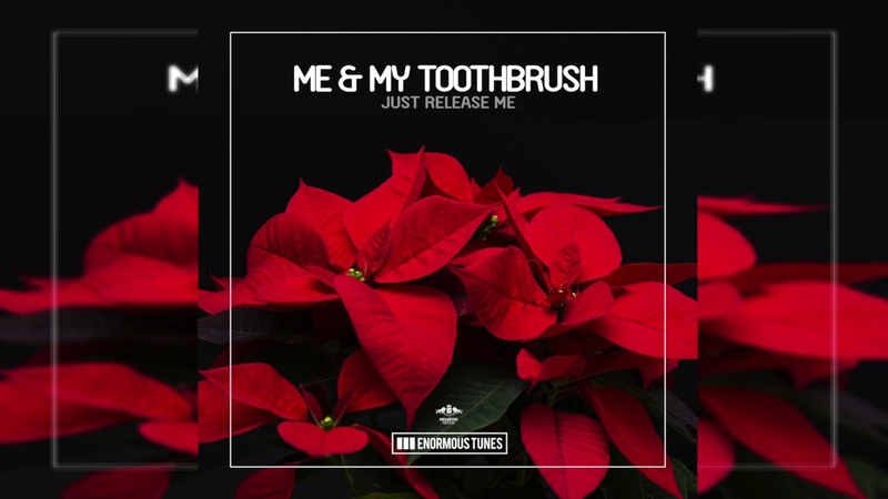 Me My Toothbrush - Just Release Me