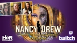 Nancy Drew Tomb of the Lost Queen Day One Twitch HeR Interactive