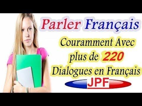Parler le français couramment avec 220 dialogues en français facile