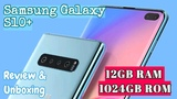 Samsung Galaxy S10+ 12GB RAM 1TB ROM 4,100mAh Unboxing &amp Review Features Specifications Test Hands o