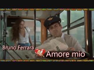 BRUNO FERRARA - AMORE MIO (весёлая песня о любви)