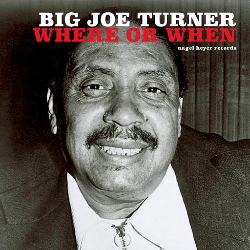 Big Joe Turner альбом Where or When