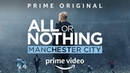 All or Nothing Manchester City Amazon Prime Original Trailer