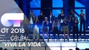 VIVA LA VIDA - GRUPAL | Gala 3 | OT 2018
