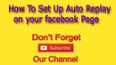 How to set up auto replay on your facebook page 1080p