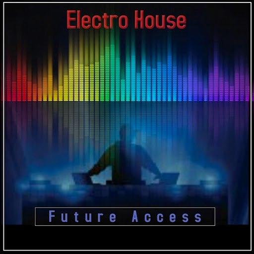 ELECTRO HOUSE альбом Future Access
