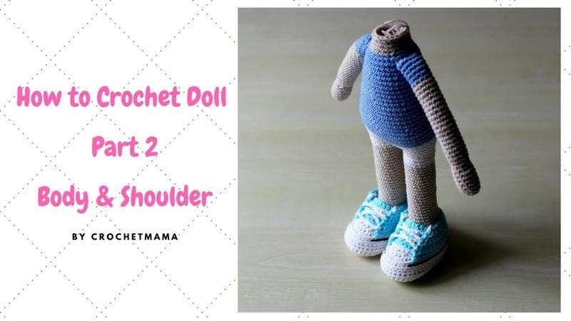 Crochet Amigurumi Doll (Part 2) How to Join Crochet Doll Legs