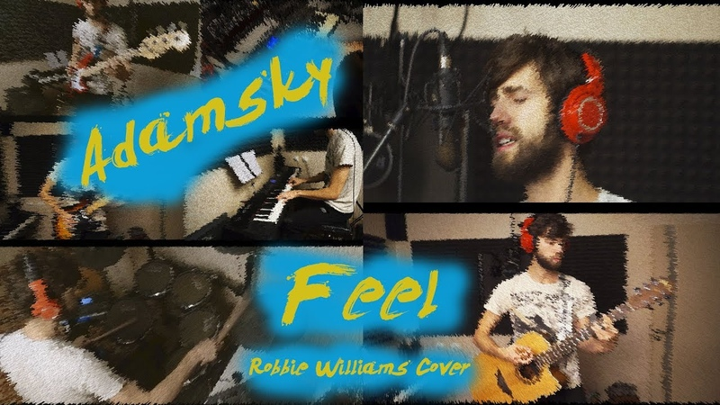 Robbie Williams - Feel (Adamsky Cover 2018)