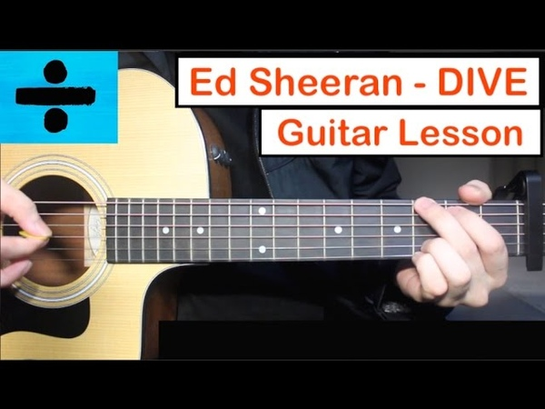 Ed Sheeran DIVE Guitar Lesson Tutorial How to play Chords