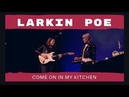 Come on in My Kitchen - Larkin Poe Live from the Hope Help Home Benefit Concert