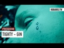 Tighty - GIN (prod. by TAPEKID) | 16BARS Premiere