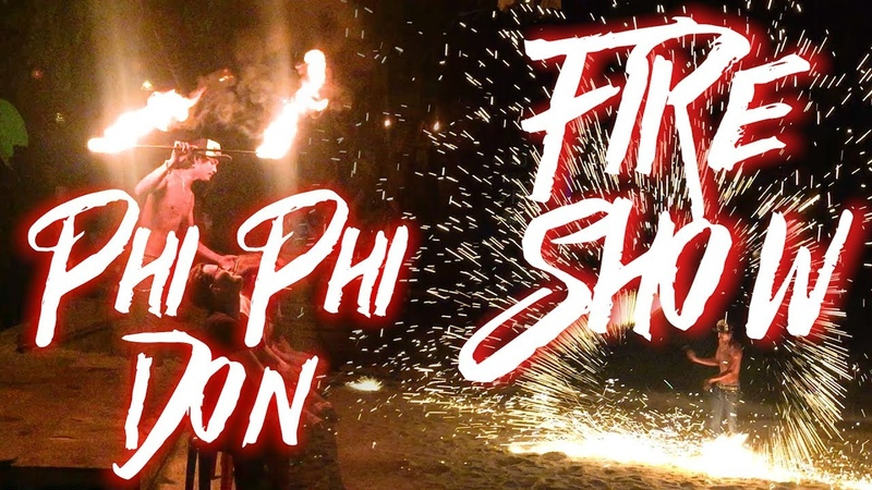 FIRE SHOW on Phi Phi Don island [Hippies Bar] - Thailand 2018