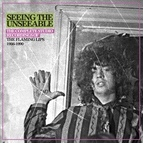 The Flaming Lips альбом Seeing The Unseeable: The Complete Studio Recordings Of The Flaming Lips 1986-1990