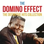 Fats Domino альбом The Domino Effect - The Definitive Hits Collection