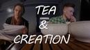 Tea and creation