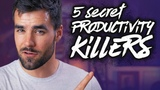 5 Non-Obvious Things That Are Killing Your Productivity