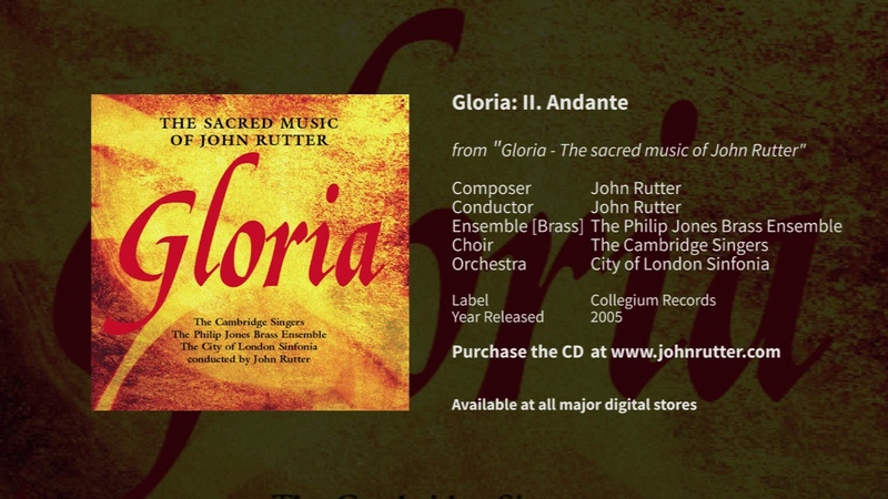 Gloria 2nd mvt, Andante: John Rutter, Cambridge Singers, Philip Jones Brass Ensemble