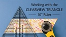 Working with the Clearview Triangle 10 Ruler