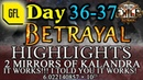 Path of Exile 3.5: BETRAYAL DAY 36-37 Highlights 2 MIRRORS OF KALANDRA, IT WORKS and more.