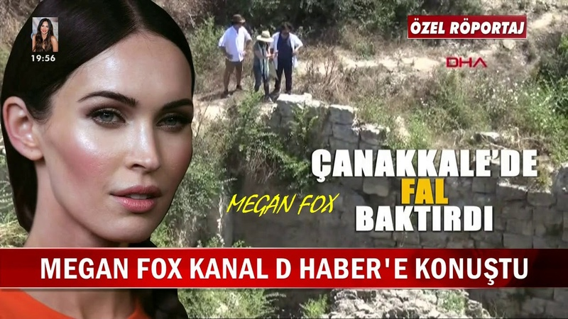 Megan Fox Kanal D Habere Konuştu