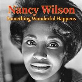 Nancy Wilson альбом Something Wonderful Happens