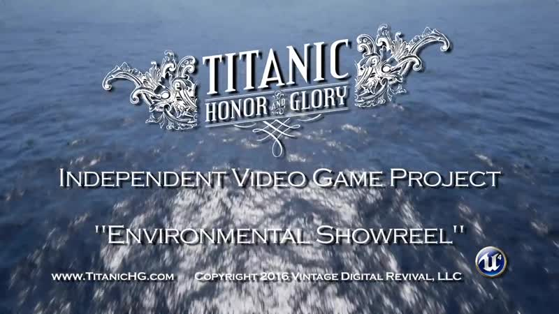 TITANIC__Honor_and_Glory_(Video_Game)_-_ENVIRONMENTAL_SHOWREEL_-_Unreal_Engine_4