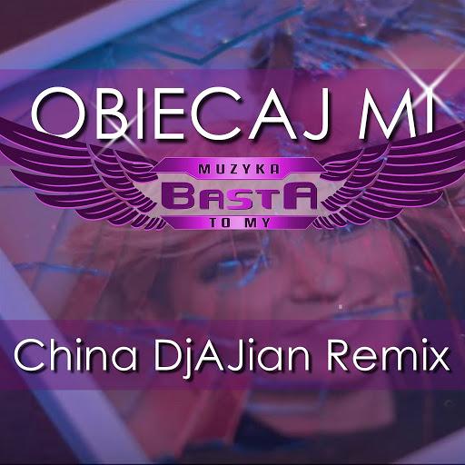 basta альбом Obiecaj mi (China DjAJian Remix)