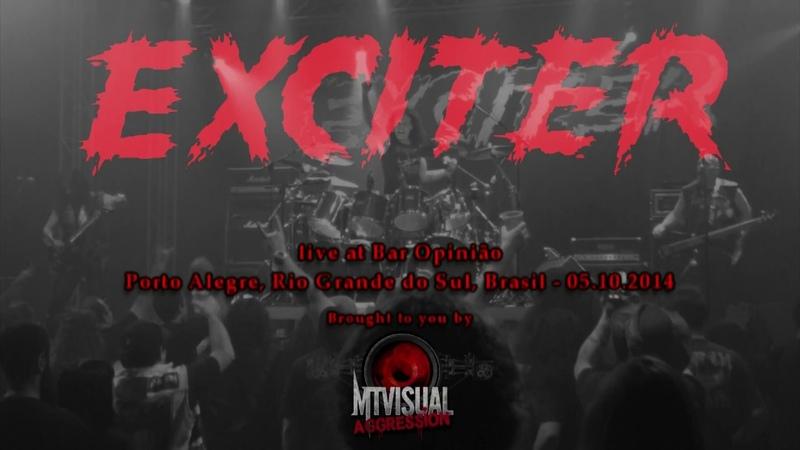 EXCITER - Live at Bar Opinião - Porto Alegre [2014] [FULL SET]