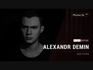 ALEXANDR DEMIN [ deep techno ] @ Pioneer DJ TV | Moscow
