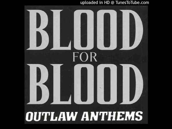 Blood For Blood - White Trash Anthem