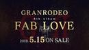 GRANRODEO / 8th Album「FAB LOVE」Teaser Trailer
