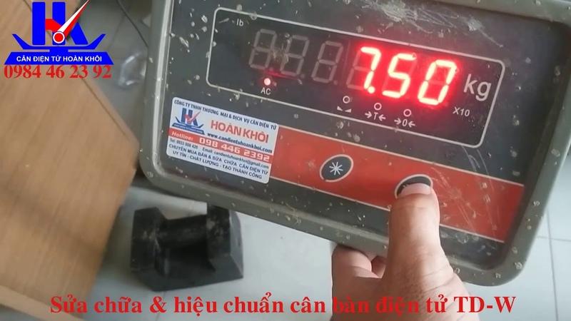 Hướng Dẫn Sửa Chữa Hiệu Chuẩn Cân Bàn Điện Tử TD-W 60kg 100kg 150kg 200kg 300kg 500kg
