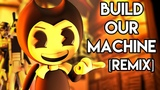 BENDY AND THE INK MACHINE SONG Build Our Machine Remix SFM Music Video