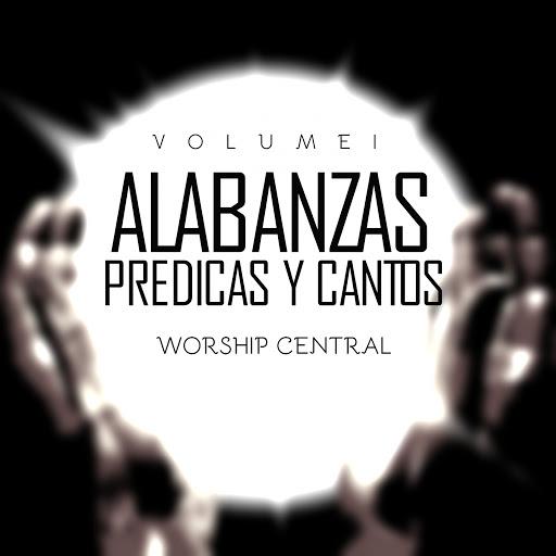 Worship Central альбом Alabanzas Predicas y Cantos, Vol. 1