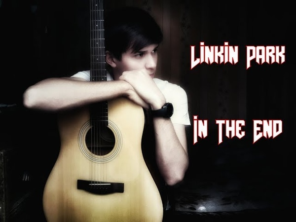 Linkin Park - In The End (Fingerstyle) Dante Cover