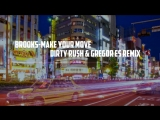 Brooks-Make Your Move(Dirty Rush &amp Gregor Es Remix)