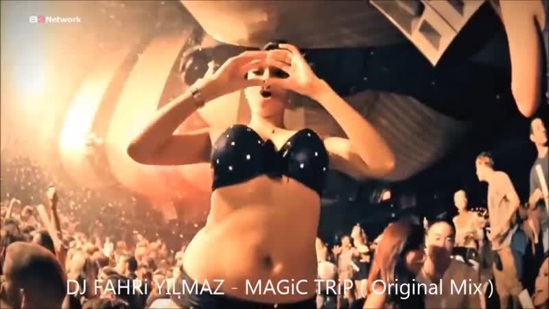 DJ FAHRi YILMAZ - MAGiC TRiP ( Original Mix )