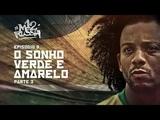 EP05 Sonho Verde e Amarelo - Copa do Mundo 2018 Parte 03 #M12R