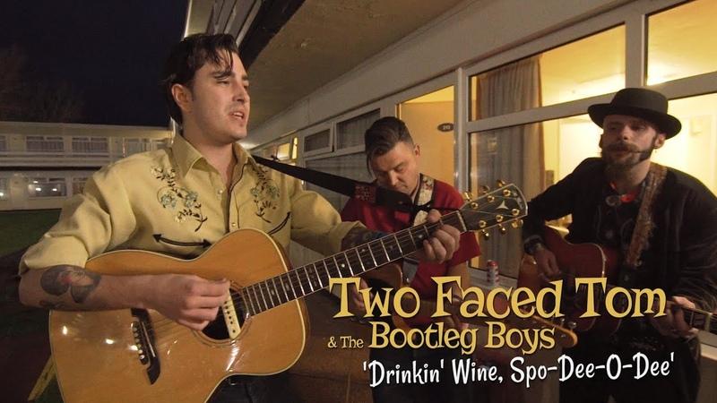 Drinkin Wine, Spo Dee O Dee Two Faced Tom The Bootleg Boys (bopflix sessions) BOPFLIX