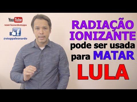 Radiação ionizante pode ser usada contra Lula