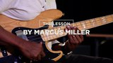 THE LESSON BY MARCUS MILLER How to improvise a solo