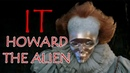 HOWARD THE PENNYWISE ALIEN