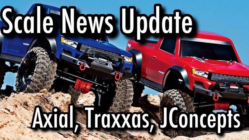Scale News Update - Axial, Traxxas, JConcepts - Episode 26