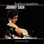 Johnny Cash альбом Live from Austin, TX: Johnny Cash