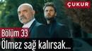 Çukur 33. Bölüm (Sezon Finali) - Ölmez Sağ Kalırsak