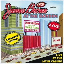 James Brown альбом Live At The Garden: Expanded Edition